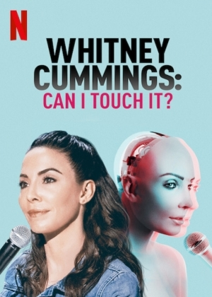 Whitney Cummings: Can I Touch It (2019)